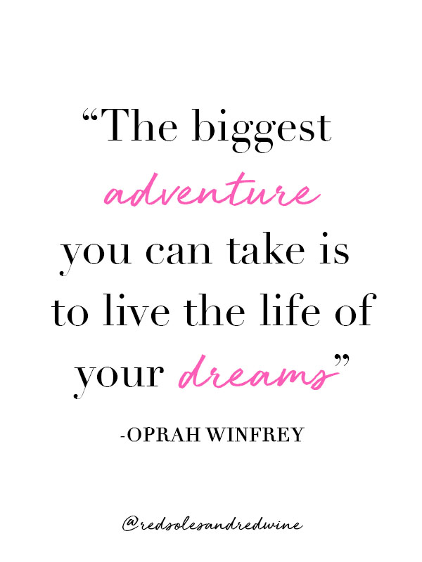 Live the life of your dreams quote, quotes I love, take adventures, follow your dreams, Oprah Winfrey quote