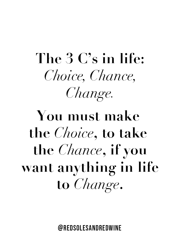 choice chance and change quote, how to make changes in your life, motivational quotes, inspirational quote, Jen Worman