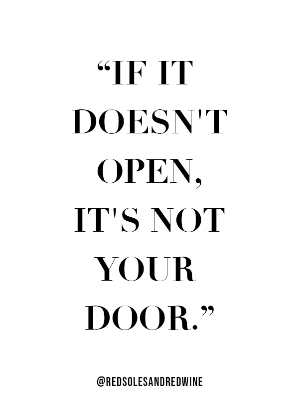 it's not your door quote, find what is right for you quote, motivational quote, inspiring quotes, life change quotes
