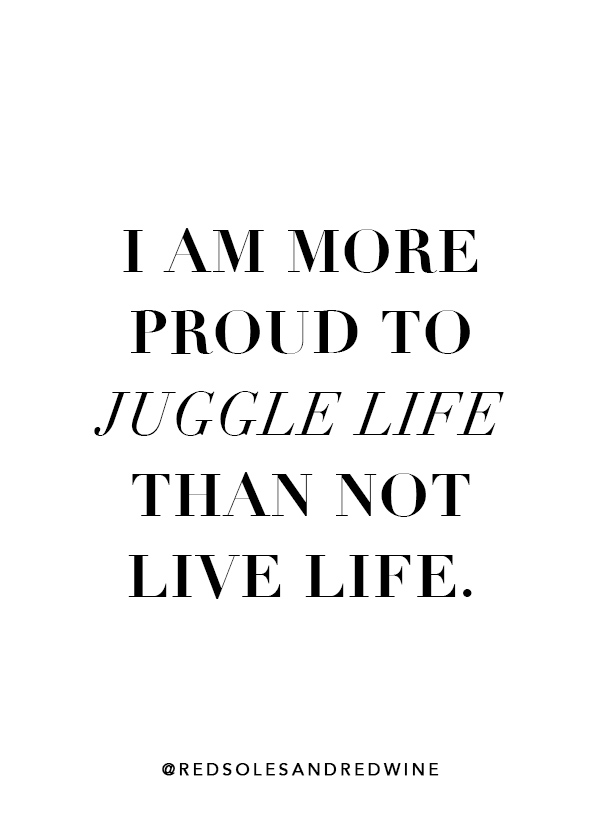 proud to juggle life quote, balance life quote, live life quote, motivational quote, inspirational quote