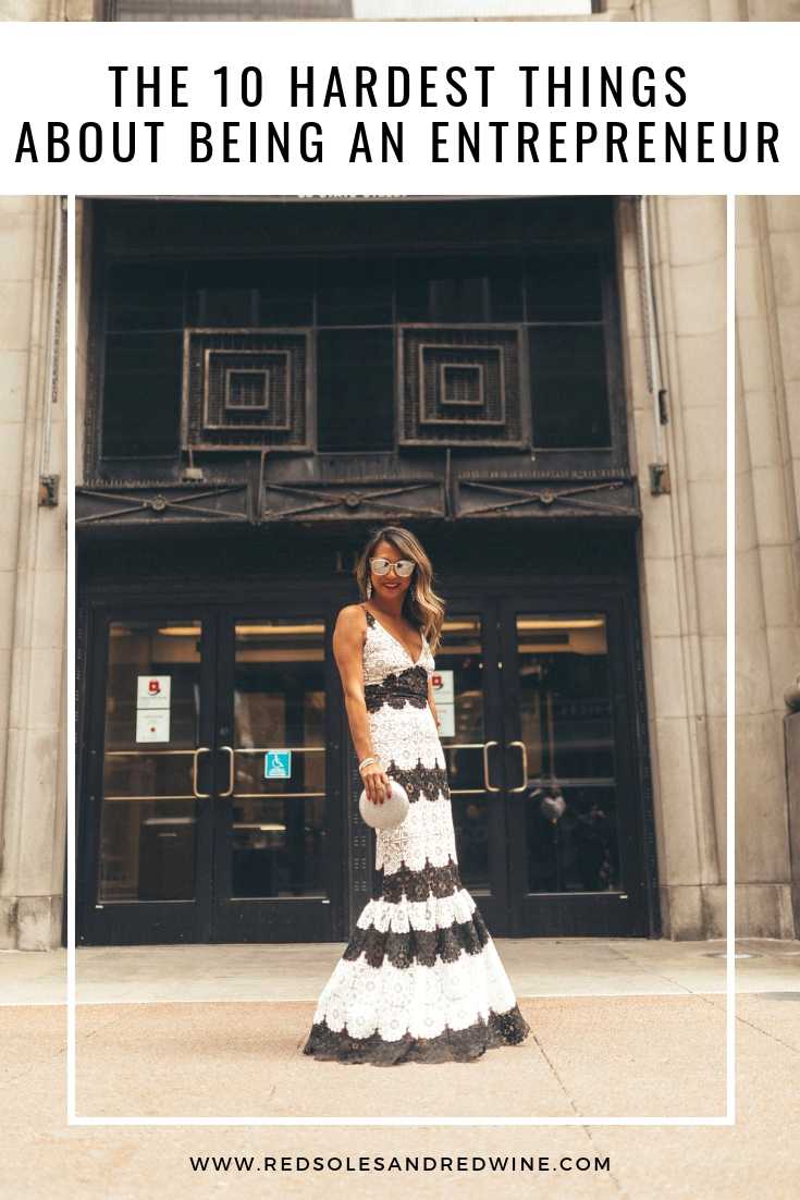 red soles and red wine, Jennifer woman, chicago blogger, fashion blogger, lifestyle blogger, 10 hardest things about being an entrepreneur, boss babe, if you are a business owner you need to read this