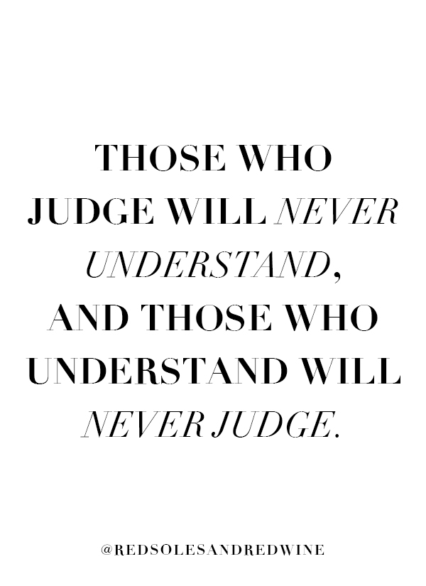 never understand never judge quote, judgement quote, moving forward quote, judge life quote, ex break up quote, judging others quote