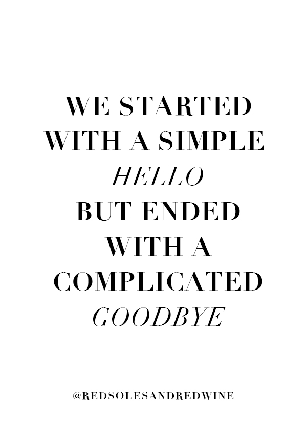 simple hello complicated goodbye quote, break up quote, healing quote, divorce quote, life quote, hello quote