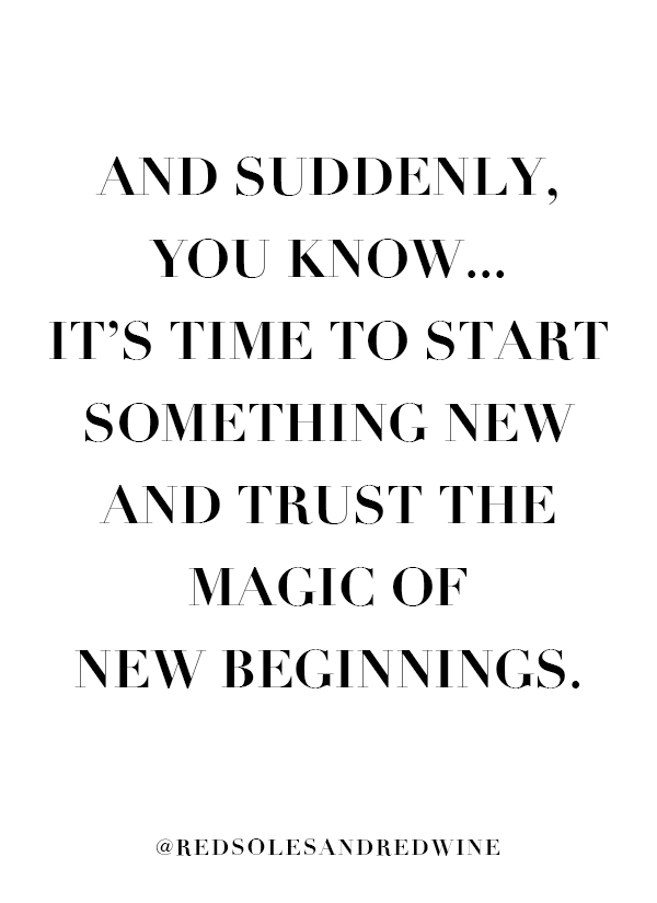 magic of new beginnings quote, trust new beginnings, start something new quotes, life change quotes, closing a business, moving on quotes
