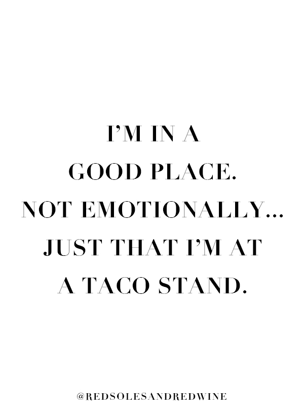 I'm in a good place quote, quotes, self reflection quotes, funny quotes, Jennifer woman, red soles and red wine, blogger, travel blogger, update about me, real talk, looking forward, looking forward quotes, moving on quotes,