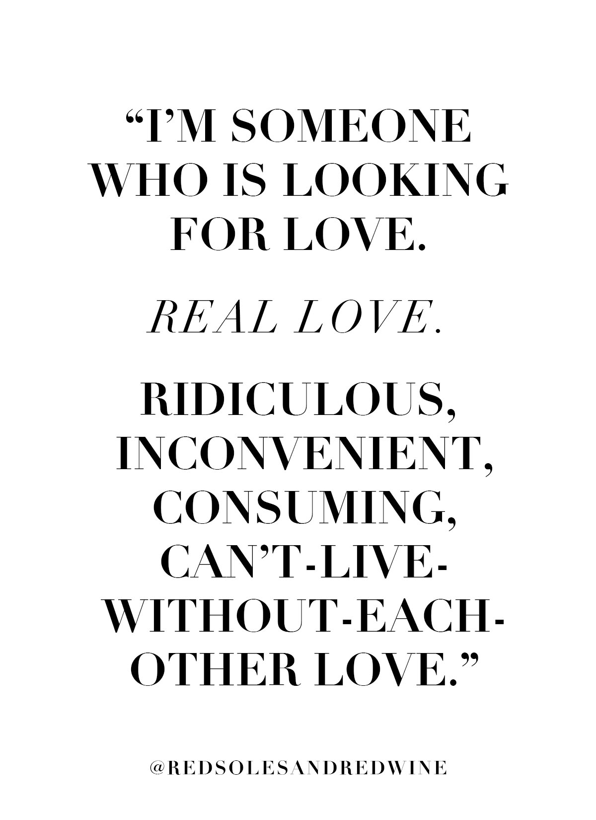 real love quote, looking for real love, love quotes, romantic quotes, relationship quotes, relationship goals, real talk, dating stories, romantic stories, relationship stories, Red Soles and Red Wine, Jennifer Worman