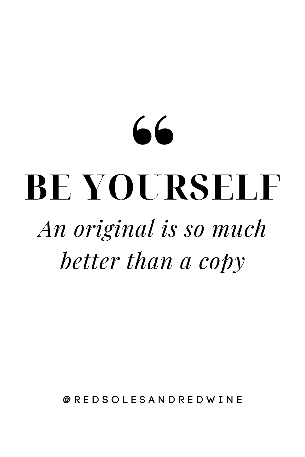 be yourself quote, be yourself quotes be you, be yourself quotes be you inspiration, be yourself quotes inspirational, be yourself quotes unique wallpaper, be yourself quotes inspirational short, short inspirational quotes about loving yourself, be yourself wallpaper, be yourself wallpaper aesthetic, Red Soles and Red Wine